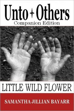 Unto Others: Companion Edition (Little Wild Flower, an Amish Romance)