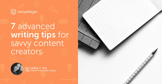 7 Advanced Writing Tips for Savvy Content Creators