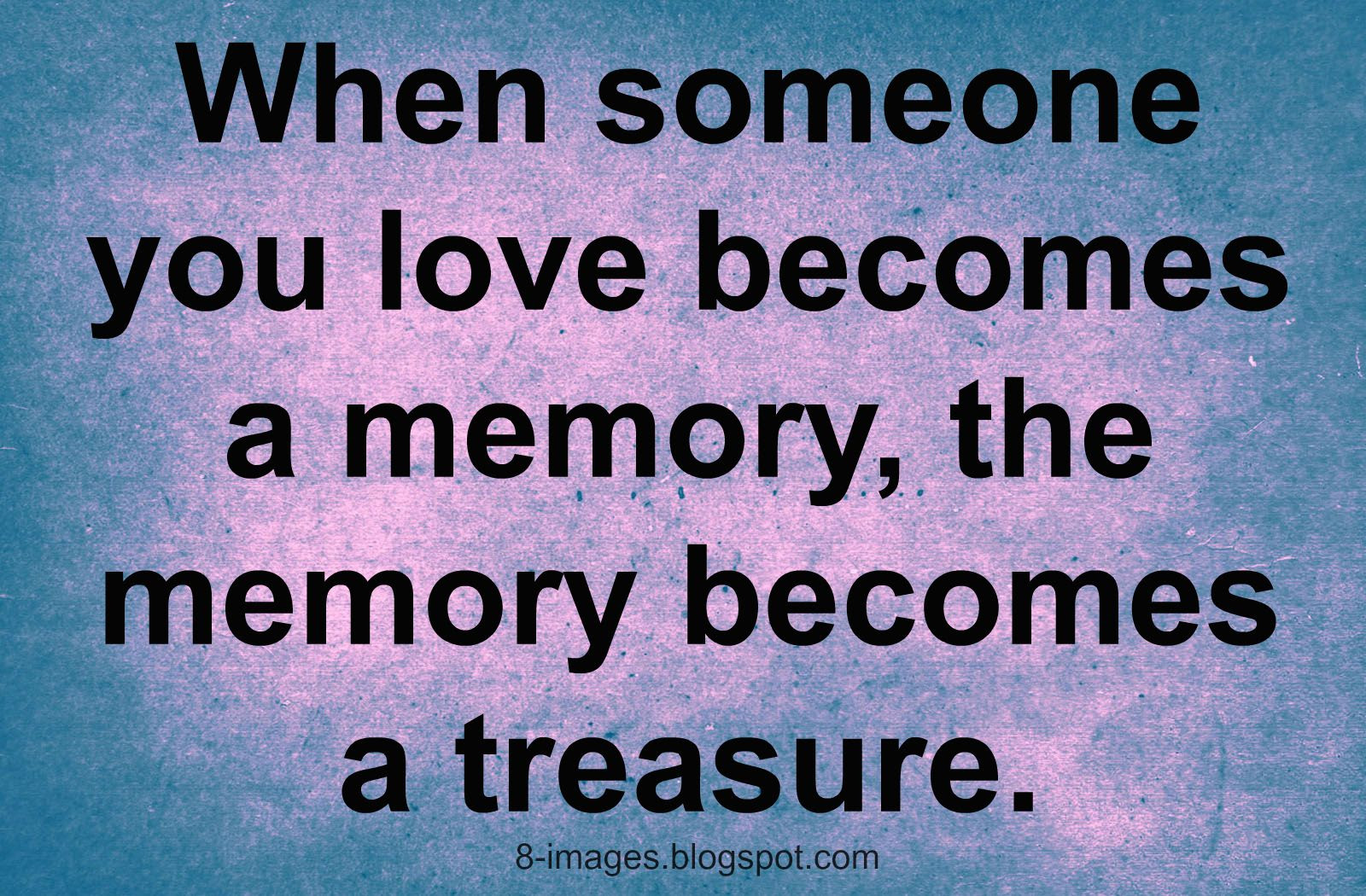 Quotes About Memory And Love 104 Quotes