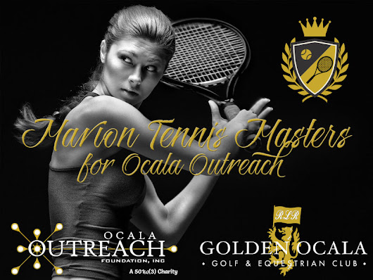 Golden Ocala's Marion Tennis Masters benefits Ocala Outreach! - Ocala Outreach Foundation Inc.