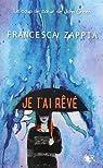 Je t\'ai rêvé par Francesca Zappia