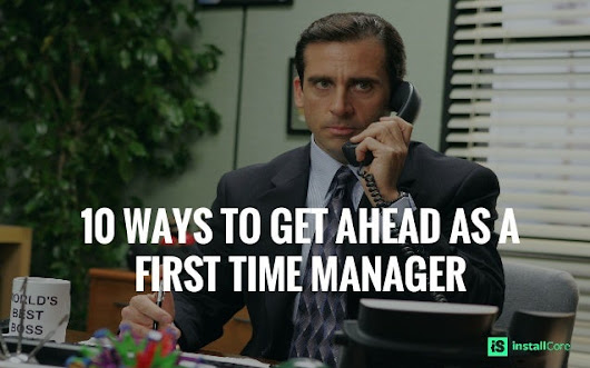 How to Get Ahead as a First Time Manager - Advice from a GM