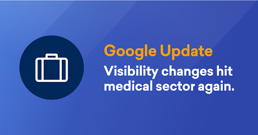 Google Algorithm Change hints of Medic Rollback. - SISTRIX