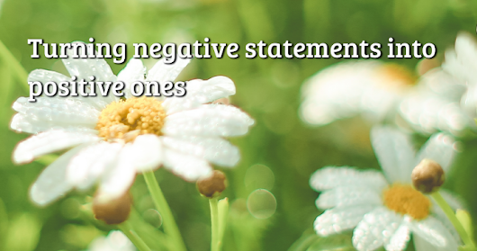 Turning negative statements into positive ones