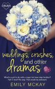 Title: Weddings, Crushes and Other Dramas, Author: Emily McKay