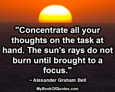 Concentrate all your thoughts