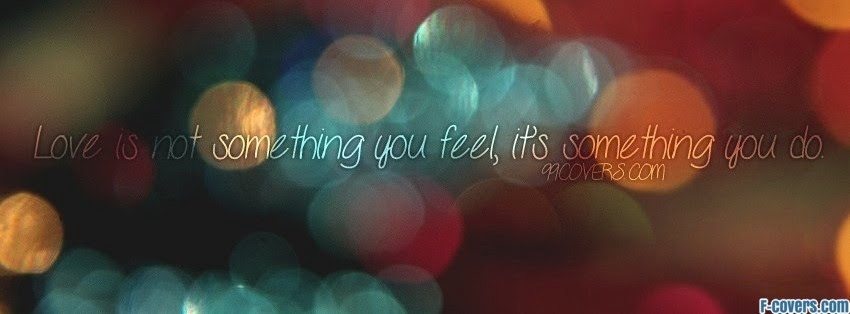 Love Is Something You Do Facebook Cover Timeline Photo Banner For Fb