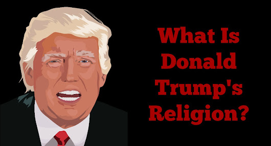 What Is Donald Trump's Religion?