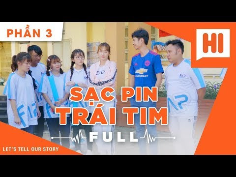 Sạc Pin Trái Tim Full - Phần 3 - Phim Tình Cảm | Hi Team - FAPtv