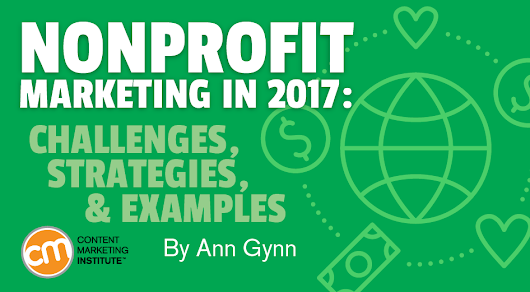 Nonprofit Marketing 2017: Challenges, Strategies & Examples