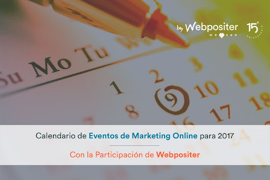 Eventos de Marketing Online 2017 con Participación de Webpositer