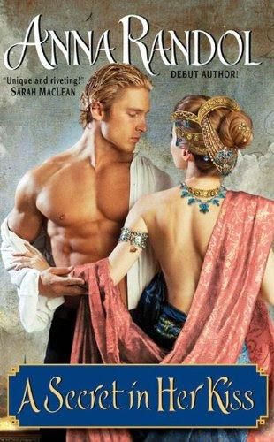 A Secret in Her Kiss by Anna Randol
