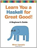 Learn You a Haskell for Great Good!: A Beginner's Guide Kindle Edition