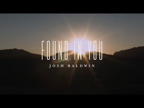 Found in You (Lyric Video) // The War Is Over // Josh Baldwin