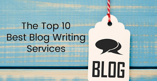 Top 10 Blog Writing Service & Article Content Writer Services