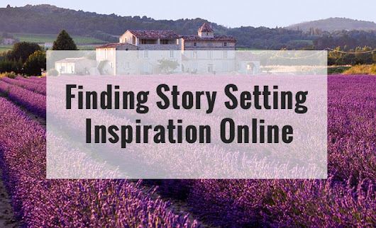 Story Setting Inspiration for Writers (When You Can't Visit)