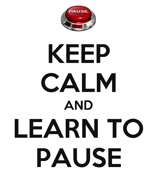 KEEP CALM AND LEARN TO PAUSE