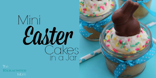 Mini Easter Cakes in a Jar - The Exhausted Mom