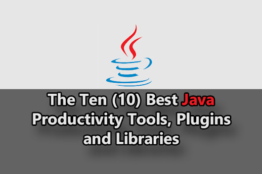 The Ten (10) Best Java Productivity Tools, Plugins and Libraries - Livecoding.tv Blog