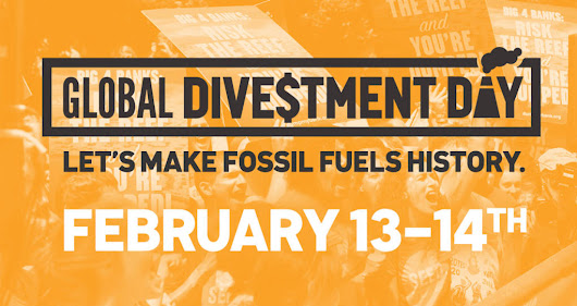 Make Fossil Fuels History — Global Divestment Day is Happening Now!