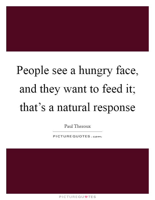 Feeding Hungry Quotes Sayings Feeding Hungry Picture Quotes