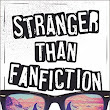 Stranger than Fanfiction Review