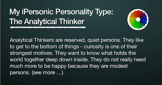 I took the iPersonic Personality Test and I am an Analytical Thinker. What is your type?