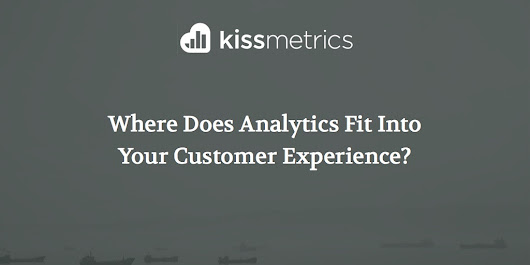 Where Does Analytics Fit Into Your Customer Experience?