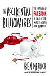 The Accidental Billionaires: The Founding of Facebook, a Tale of Sex, Money, Genius and Betrayal