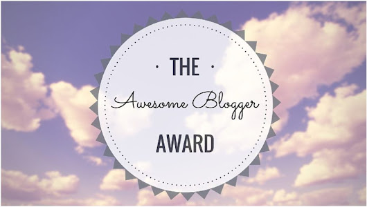 The Awesome Blogger Award!