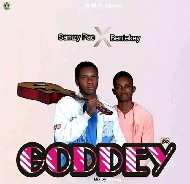 MUSIC: Samzy Pac Ft Bentekey - GOD DEY