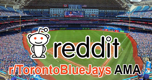 Join Me for a Reddit 'Ask Me Anything' on r/TorontoBlueJays Tuesday at 6pm