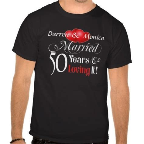 50th Wedding Anniversary Married Loving It! T Shirt