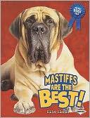 Mastiffs Are the Best! by Elaine Landau: Book Cover