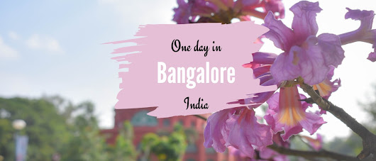 An Ultimate Bangalore Itinerary: Best of Bangalore in one day