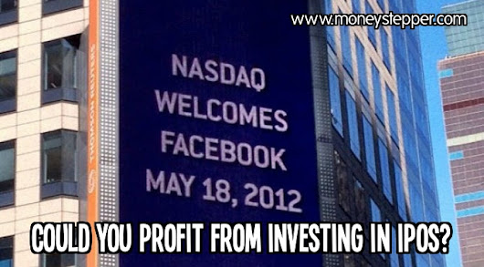 Could You Profit From Investing In IPOs (Initial Public Offerings) ?