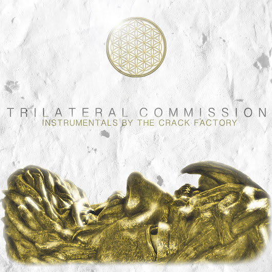 "The Crack Factory ""Trilateral Commission: Instrumentals by The Crack Factory"" Release 