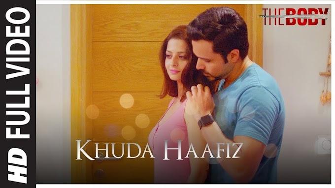 Khuda Haafiz Full Video Song | The Body | Emraan Hasmi Arijit Singh, Arko, - Arijit Singh Lyrics