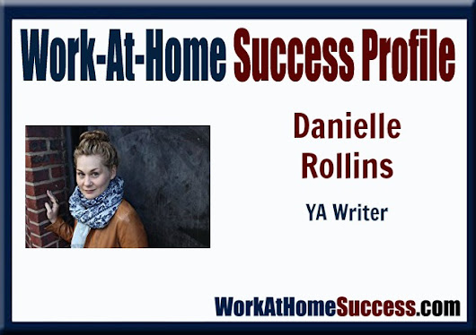 Work-At-Home Success Story:  Danielle Rollins Is Writing Her Own Success Story