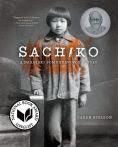 Title: Sachiko: A Nagasaki Bomb Survivor's Story, Author: Caren Stelson