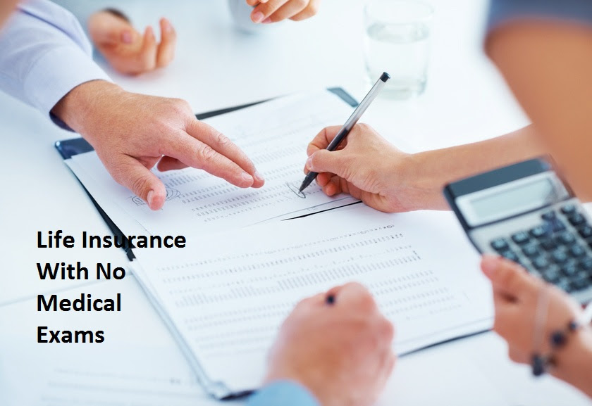 Life Insurance With No Medical Exams
