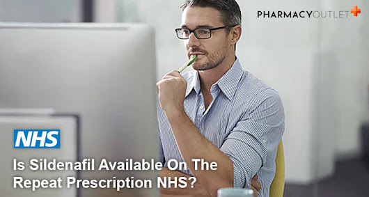 Is Sildenafil Available On The Repeat Prescription NHS?