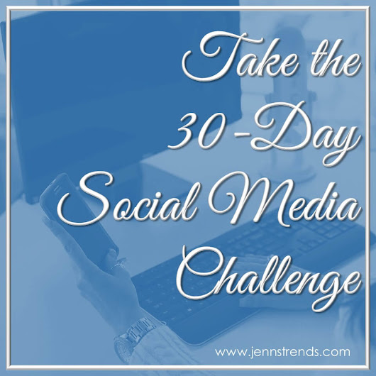 Take the 30-Day Social Media Challenge! - Jenn's Trends