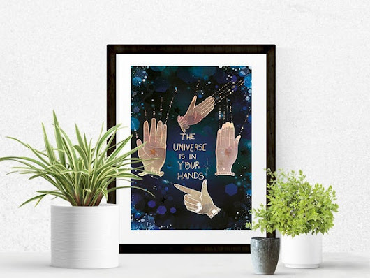 The Universe is in Your Hands  Art Print  Quote