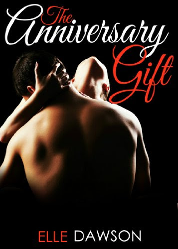 The Anniversary Gift (Re-Connections) by Elle Dawson