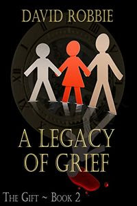 A Legacy of Grief by David Robbie