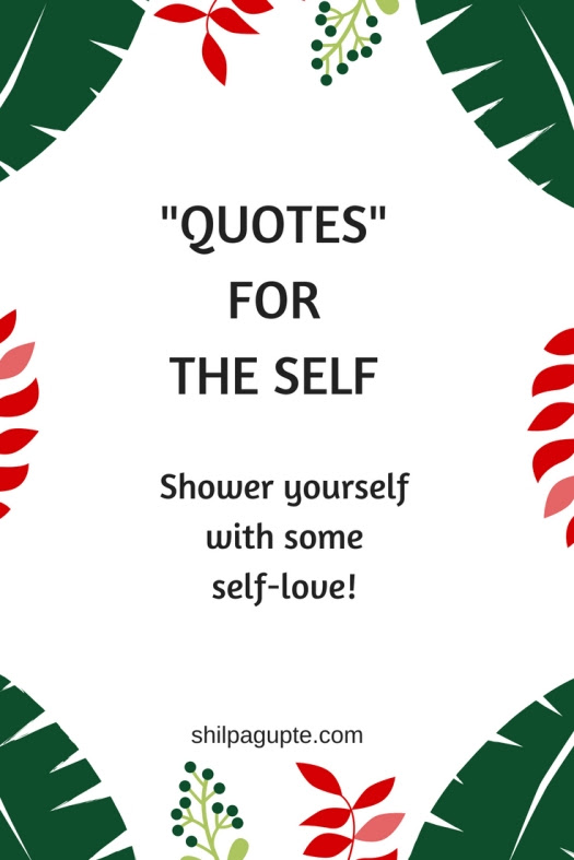 Self-love…quotes for the 'self'. #writebravely