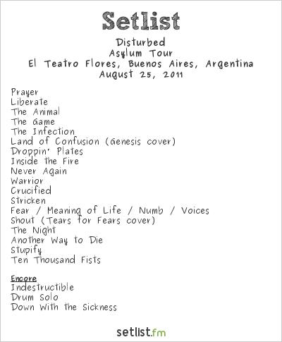 Disturbed Setlist El Teatro Flores, Buenos Aires, Argentina 2011, Asylum Tour