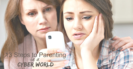 13 steps to parenting in a cyber world