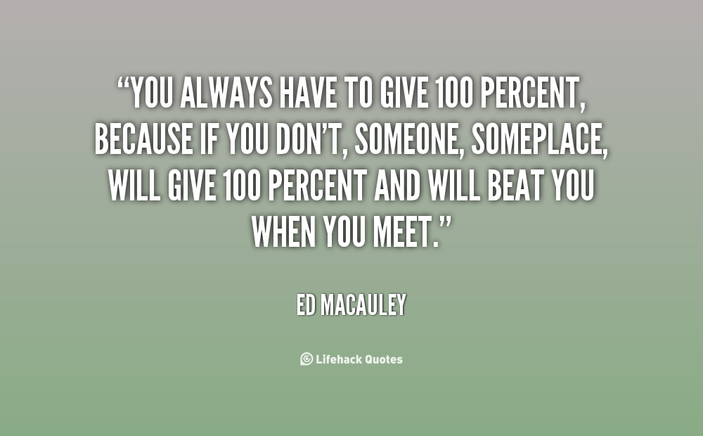 Quotes About Giving 10 Percent 44 Quotes